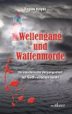 Wellengang und Wattenmorde - Sylt, Amrum, Föhr, Pellworm, Nordstrand, Helgoland: Die mörderische Vergangenheit der Nordfriesischen Inseln (eBook, ePUB)