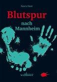 Blutspur nach Mannheim: Regionalkrimi (eBook, ePUB)