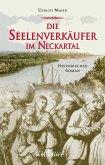 Die Seelenverkäufer im Neckartal: Historischer Roman (eBook, ePUB)