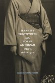 Japanese Prostitutes in the North American West, 1887-1920 (eBook, ePUB)
