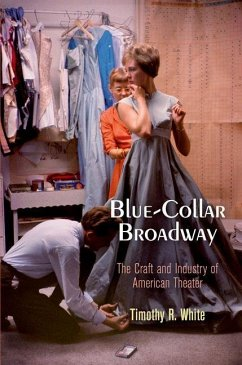 Blue-Collar Broadway (eBook, ePUB) - White, Timothy R.