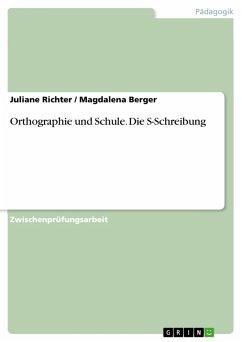 Orthographie und Schule. Die S-Schreibung (eBook, PDF)