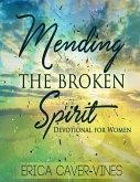 Mending the Broken Spirit: Devotional for Women (eBook, ePUB)