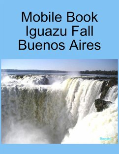 Mobile Book :Iguazu Fall Buenos Aires (eBook, ePUB)