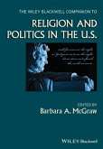 The Wiley Blackwell Companion to Religion and Politics in the U.S. (eBook, ePUB)