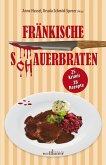 Fränkische S(ch)auerbraten: 25 Krimis, 28 Rezepte (eBook, ePUB)