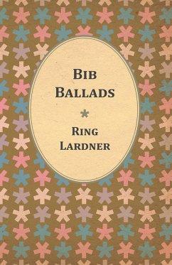 Bib Ballads (eBook, ePUB) - Lardner, Ring