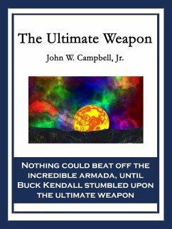 The Ultimate Weapon (eBook, ePUB) - John W. Campbell, Jr.