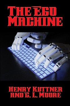 The Ego Machine (eBook, ePUB) - Kuttner, Henry