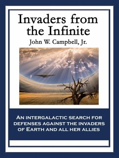Invaders from the Infinite (eBook, ePUB) - John W. Campbell, Jr.