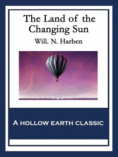 The Land of the Changing Sun (eBook, ePUB) - Harben, Will. N.