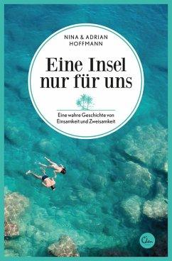 Eine Insel nur für uns (eBook, ePUB) - Hoffmann, Nina; Hoffmann, Adrian