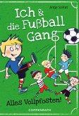 Alles Vollpfosten! / Ich & die Fußballgang Bd.1 (eBook, ePUB)