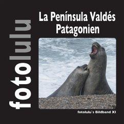 La Península Valdés Patagonien (eBook, ePUB)