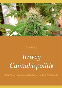 Irrweg Cannabispolitik (eBook, ePUB)