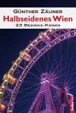 Halbseidenes Wien: 23 Wiener Bezirks-Krimis (eBook, ePUB)