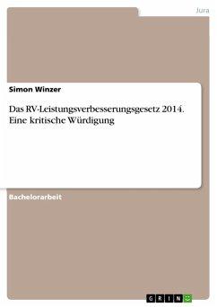 Das RV-Leistungsverbesserungsgesetz 2014. Eine kritische Würdigung (eBook, PDF) - Winzer, Simon