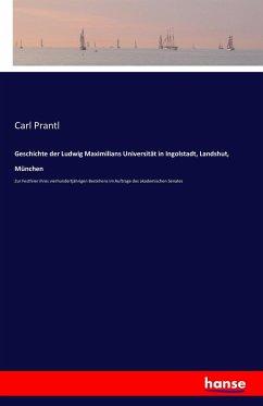 Geschichte der Ludwig Maximilians Universität in Ingolstadt, Landshut, München
