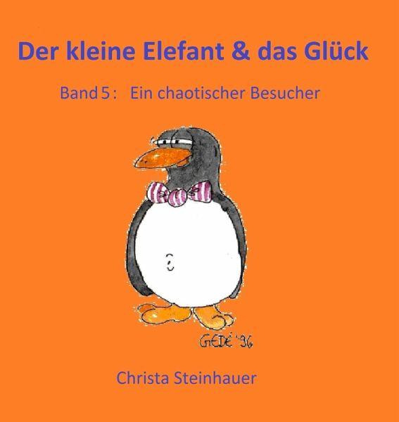 der kleine elefant das gl ck ebook epub von christa steinhauer portofrei bei b. Black Bedroom Furniture Sets. Home Design Ideas