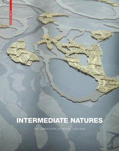 Intermediate Natures / Natures intermédiaires : les paysages de Michel Desvigne (eBook, PDF) - Kugler, E.; Corner, James; Tiberghien, Gilles A.