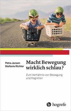Macht Bewegung wirklich schlau? (eBook, ePUB) - Jansen, Petra; Richter, Stefanie