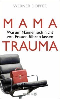 Mama-Trauma - Dopfer, Werner
