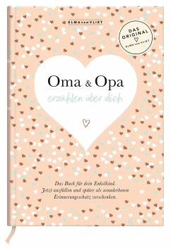 Oma und Opa erzählen über dich I Elma van Vliet - Vliet, Elma van