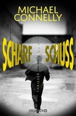 Scharfschuss / Harry Bosch Bd.19 - Connelly, Michael