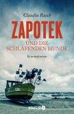 Zapotek und die schlafenden Hunde / Zapotek Bd.2