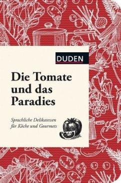 Die Tomate und das Paradies - Lagoda, Martin; Snowdon, Bettina
