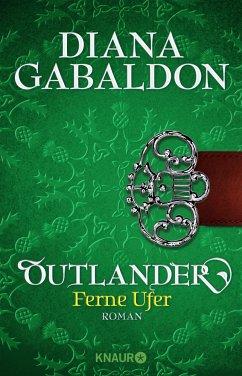 Outlander - Ferne Ufer / Highland Saga Bd.3 - Gabaldon, Diana