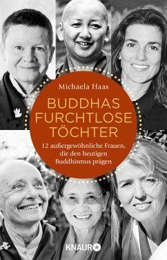 Buddhas furchtlose Töchter - Haas, Michaela