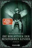 Die Bibliothek der besonderen Kinder / Besondere-Kinder-Trilogie Bd.3