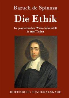 Die Ethik - Spinoza, Benedictus (Baruch) de