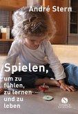 Spielen, um zu fühlen, zu lernen und zu leben