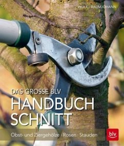 Das große BLV Handbuch Schnitt - Wolf, Rosa; Baumjohann, Peter; Baumjohann, Dorothea