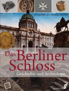Das Berliner Schloss - Malliaris, Michael; Wemhoff, Matthias