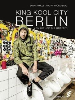 KING KOOL CITY BERLIN - Paulus, Sarah; Wackenberg, Rolf G.