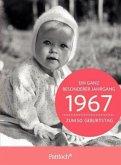 1967 - Ein ganz besonderer Jahrgang Zum 50. Geburtstag