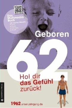 Geboren 1962 - Hol dir das Gefühl zurück!