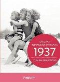 1937 - Ein ganz besonderer Jahrgang Zum 80. Geburtstag