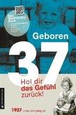 Geboren 1937 - Hol dir das Gefühl zurück!