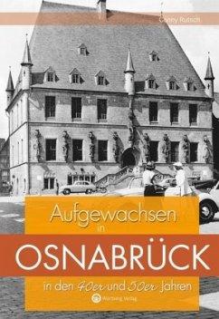 Aufgewachsen in Osnabrück in den 40er und 50er ...