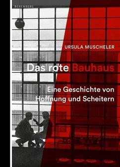Das rote Bauhaus - Muscheler, Ursula