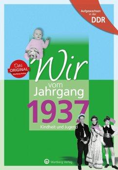 Aufgewachsen in der DDR - Wir vom Jahrgang 1937...