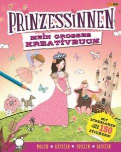 Prinzessinnen: Mein großes Kreativbuch