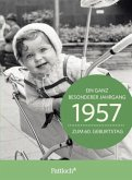 1957 - Ein ganz besonderer Jahrgang Zum 60. Geburtstag