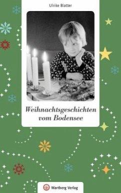 Weihnachtsgeschichten vom Bodensee - Blatter, Ulrike