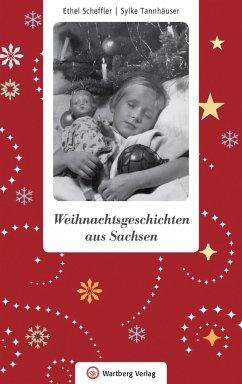 Weihnachtsgeschichten aus Sachsen - Scheffler, Ethel; Tannhäuser, Sylke