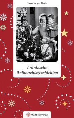 Fränkische Weihnachtsgeschichten - Mach, Susanne von